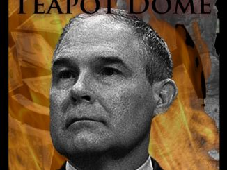 Scott Pruitt Stars in Return to Teapot Dome.